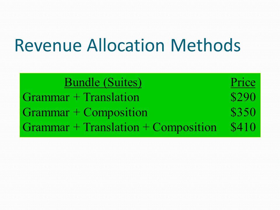 Revenue Allocation Methods The two main revenue allocation methods are: 1.