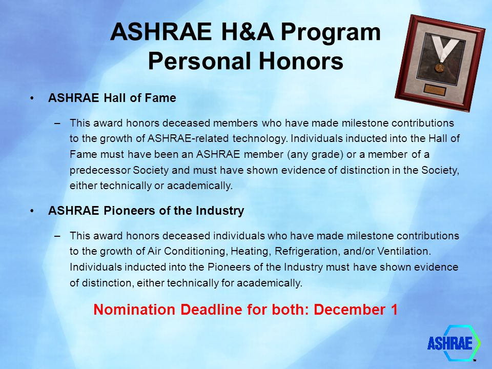 ASHRAE H&A Program Chapter and Regional Awards Regional Award of Merit and Chapter Service Award Recognize activities and contributions at the regional and chapter level Ten (10) service points are required for the Regional Award of Merit.
