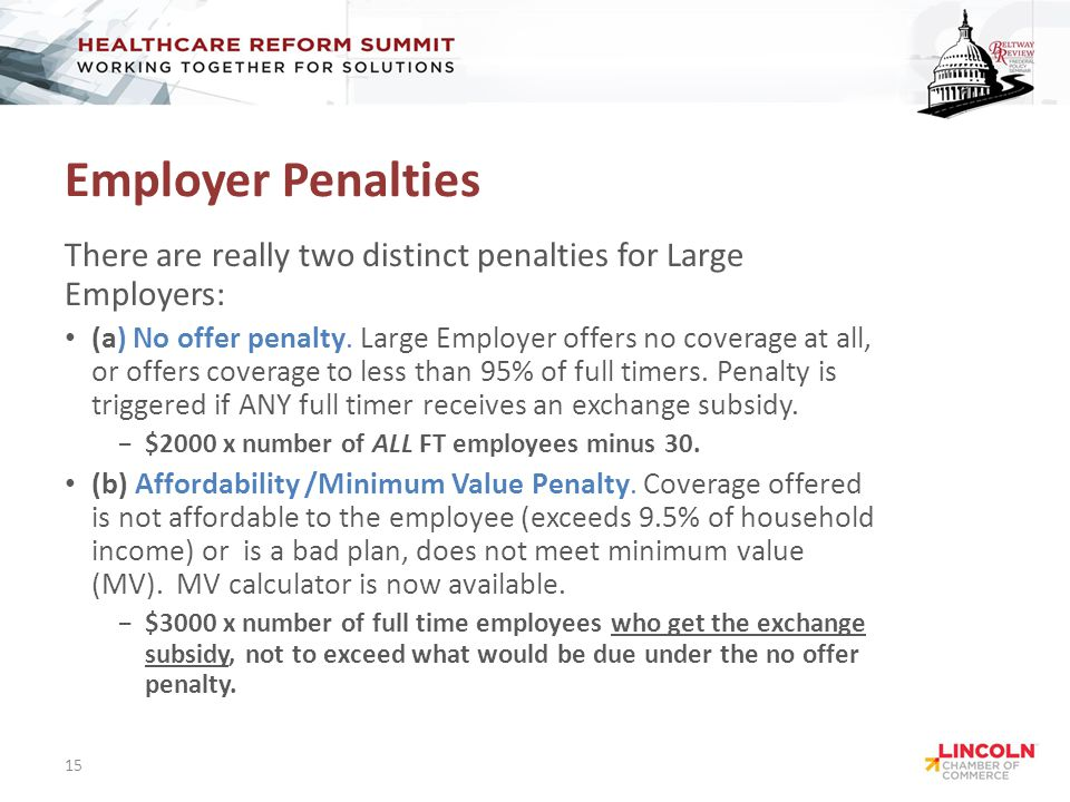 Employer Penalties There are really two distinct penalties for Large Employers: (a) No offer penalty.