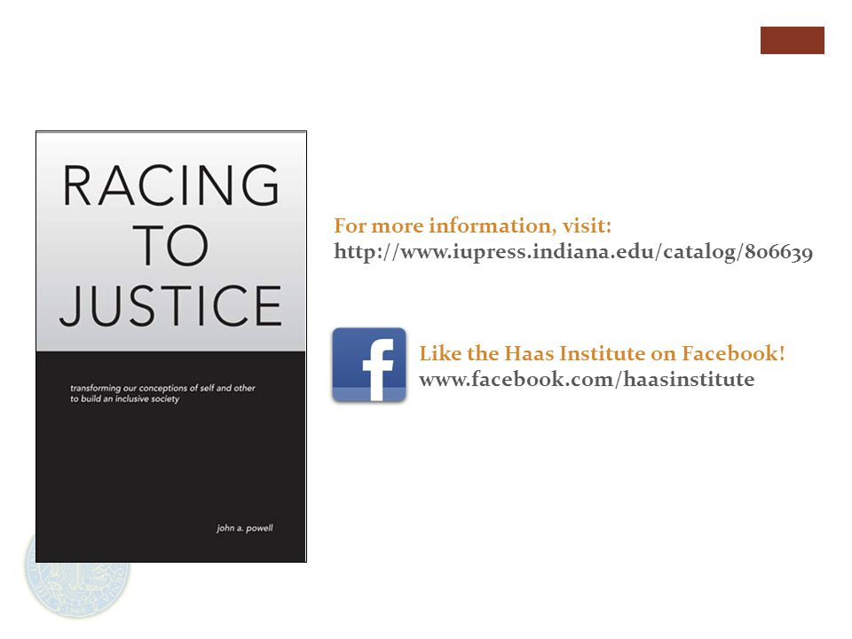 For more information, visit: http://www.iupress.indiana.edu/catalog/806639 Like the Haas Institute on Facebook.