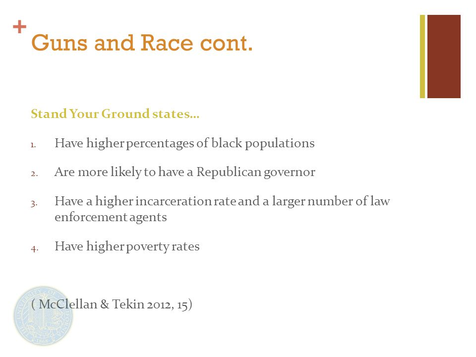 + Guns and Race cont. Stand Your Ground states… 1.