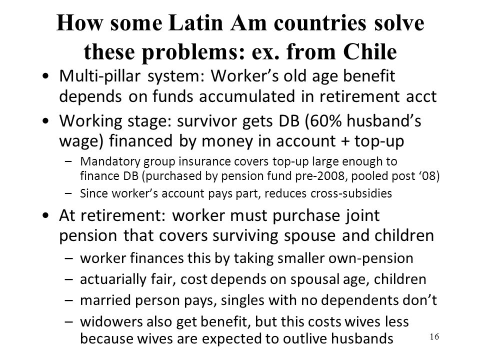 16 How some Latin Am countries solve these problems: ex.