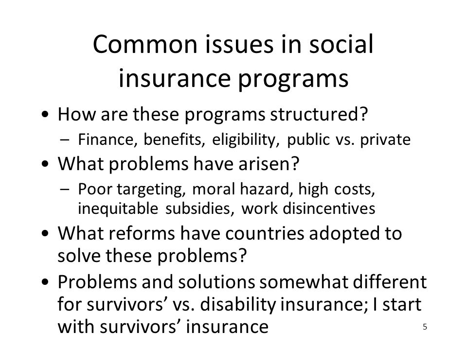 Common issues in social insurance programs How are these programs structured.