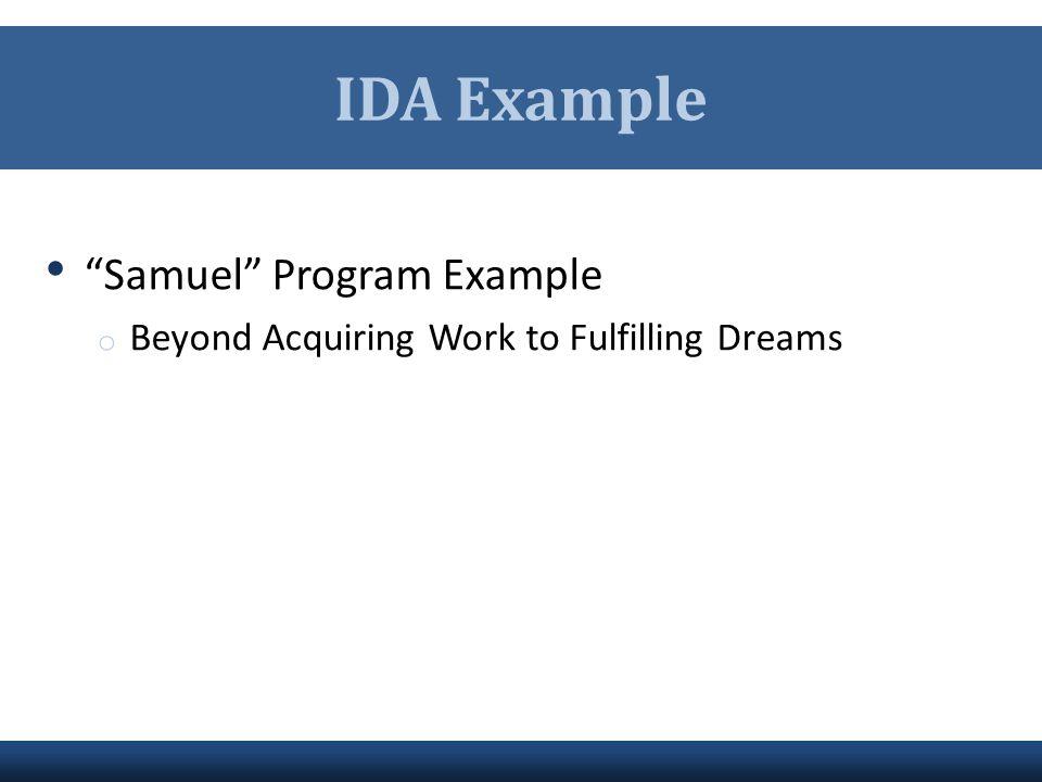 "IDA Example ""Samuel"" Program Example o Beyond Acquiring Work to Fulfilling Dreams"