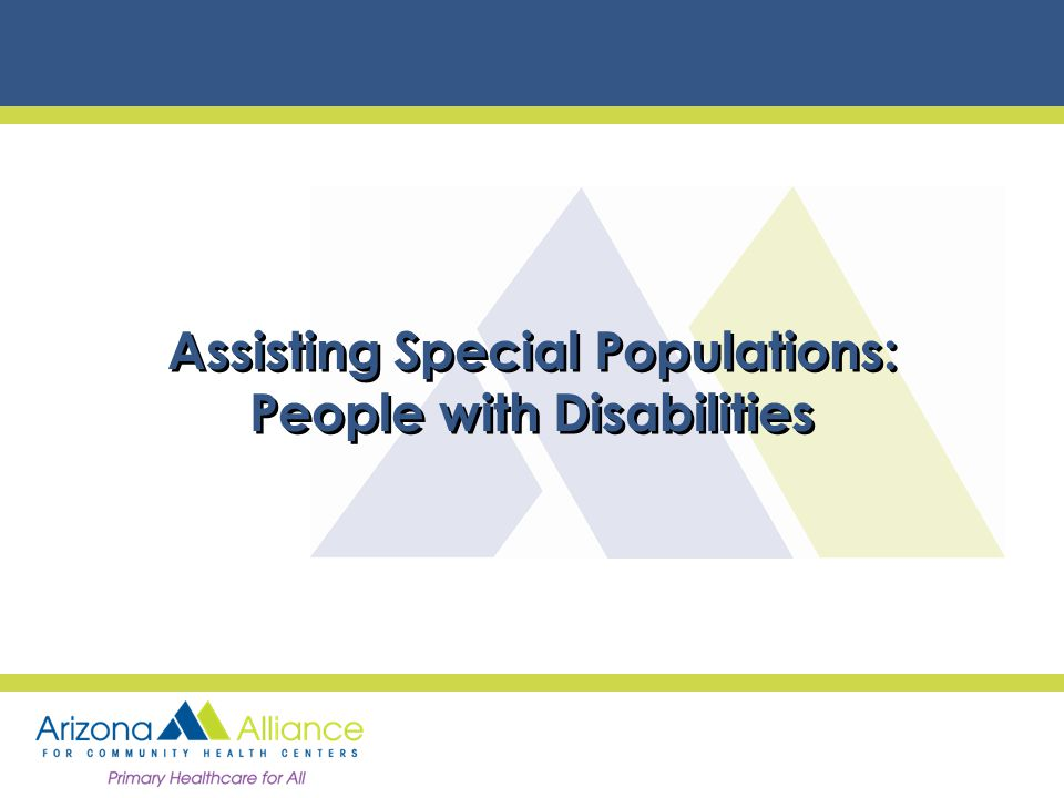 Assisting Special Populations: People with Disabilities