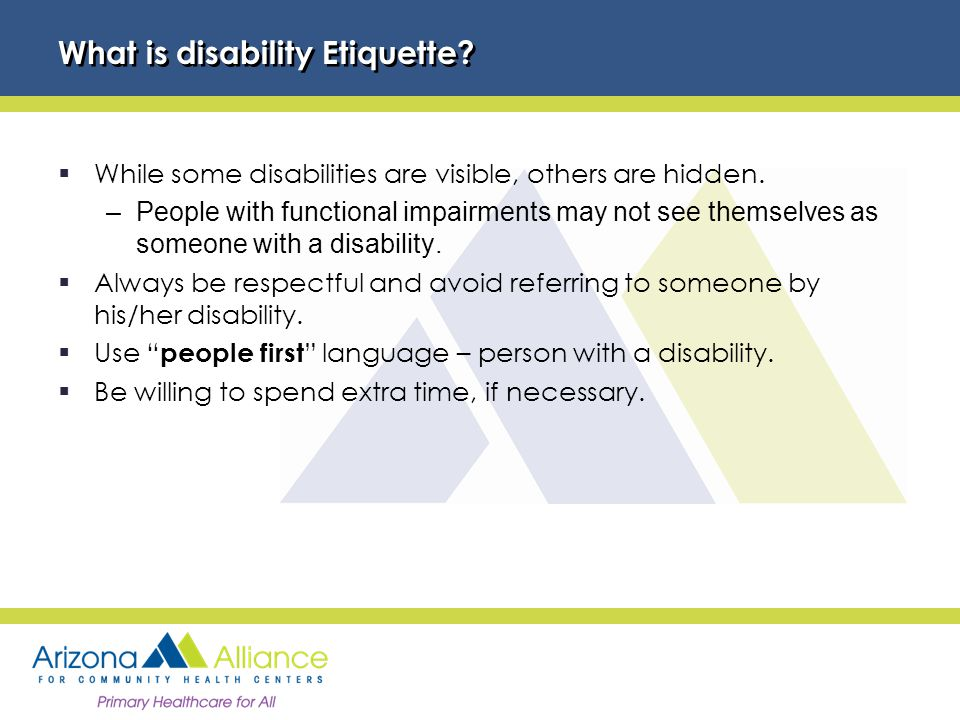 What is disability Etiquette.  While some disabilities are visible, others are hidden.