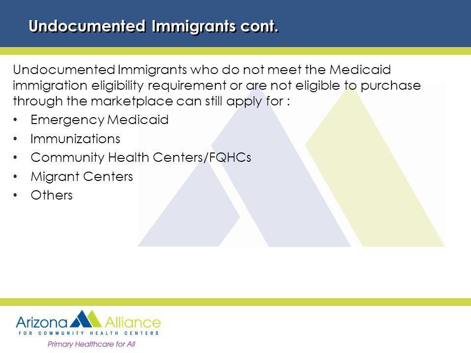 Undocumented Immigrants cont.