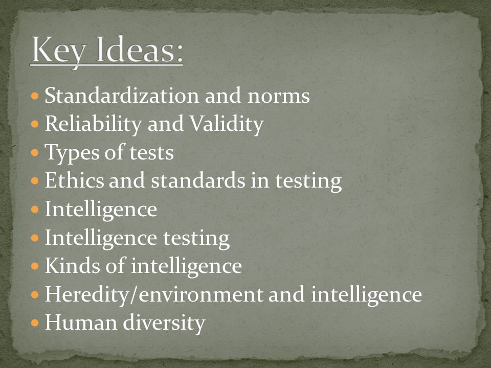 Validity: test measures what it is supposed to measure.