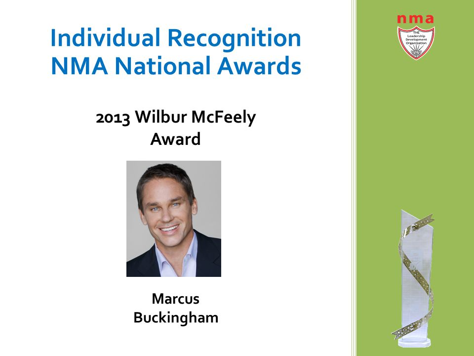 Individual Recognition NMA National Awards 2013 Wilbur McFeely Award Marcus Buckingham