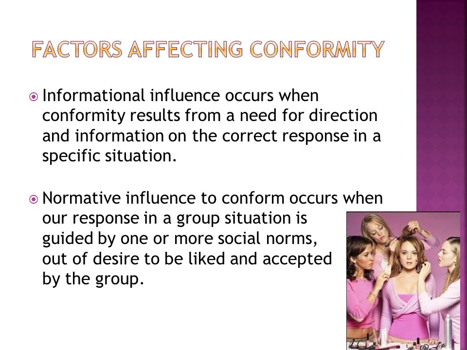  Informational influence occurs when conformity results from a need for direction and information on the correct response in a specific situation. 