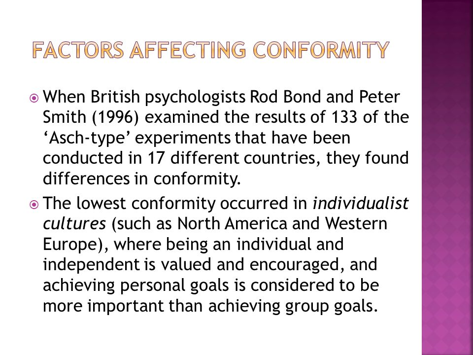  When British psychologists Rod Bond and Peter Smith (1996) examined the results of 133 of the 'Asch-type' experiments that have been conducted in 17