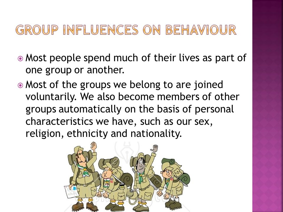  Most people spend much of their lives as part of one group or another.  Most of the groups we belong to are joined voluntarily. We also become memb