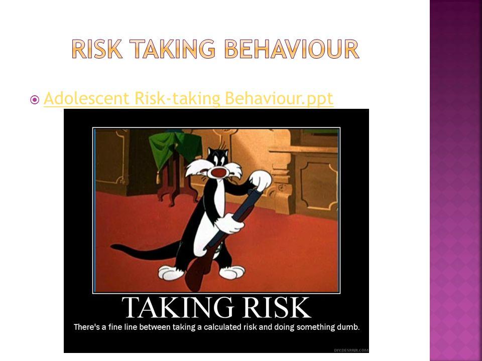  Adolescent Risk-taking Behaviour.ppt Adolescent Risk-taking Behaviour.ppt