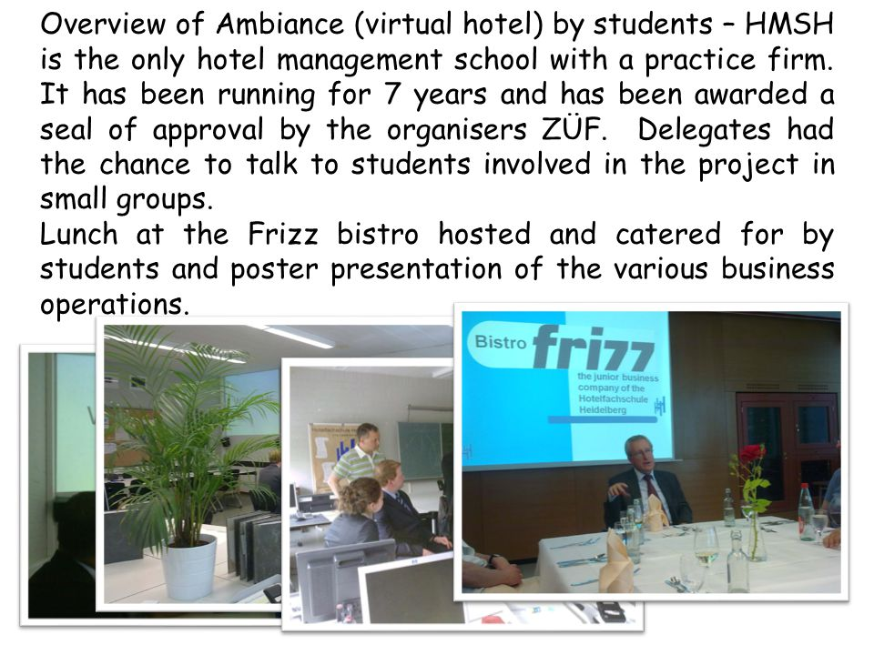Overview of Ambiance (virtual hotel) by students – HMSH is the only hotel management school with a practice firm.