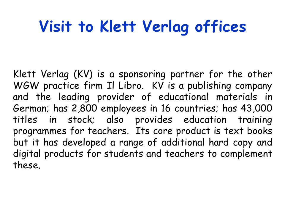 Visit to Klett Verlag offices Klett Verlag (KV) is a sponsoring partner for the other WGW practice firm Il Libro.