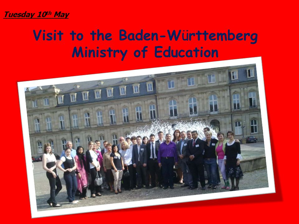 Visit to the Baden-Württemberg Ministry of Education Tuesday 10 th May