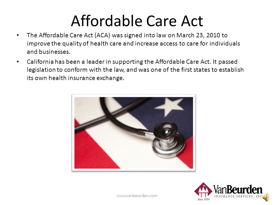 Agenda – The Affordable Care Act (ACA) – A look back – major health reform changes since 2010 – On the horizon – What you should know about 2014 changes – Analysis www.vanbeurden.com
