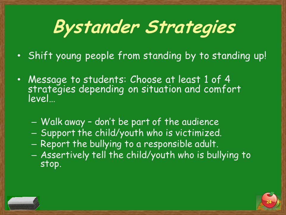 Bystander Strategies Shift young people from standing by to standing up.