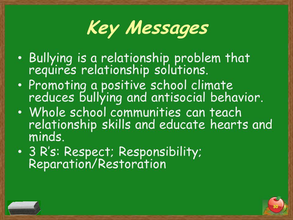Key Messages Bullying is a relationship problem that requires relationship solutions.