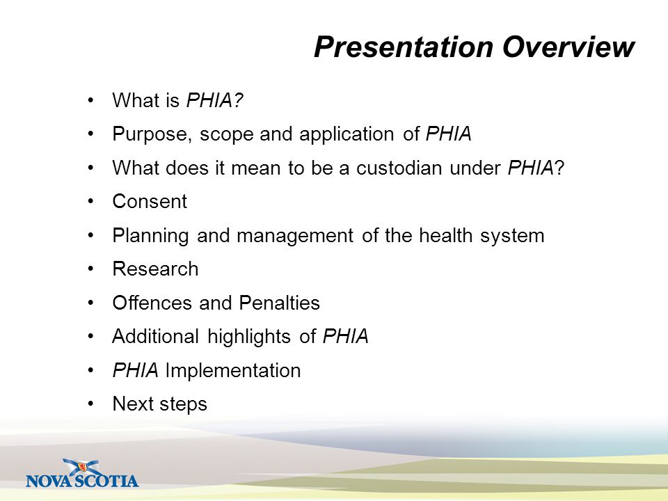 What is PHIA? Purpose, scope and application of PHIA What does it mean to be a custodian under PHIA? Consent Planning and management of the health sys