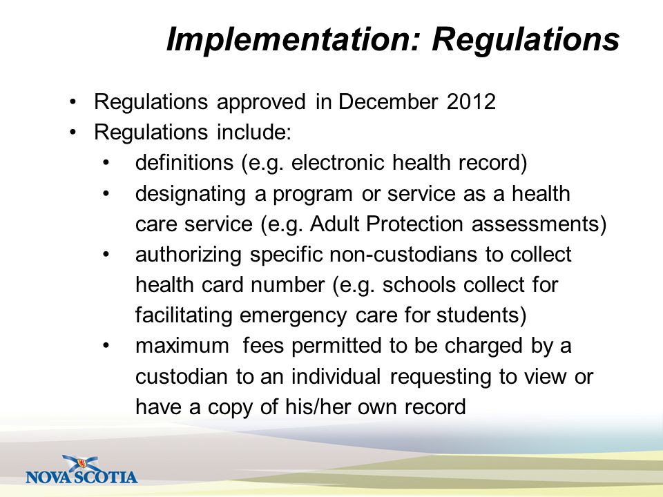 Implementation: Regulations Regulations approved in December 2012 Regulations include: definitions (e.g. electronic health record) designating a progr
