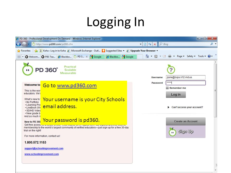Logging In Go to www.pd360.comwww.pd360.com Your username is your City Schools email address.