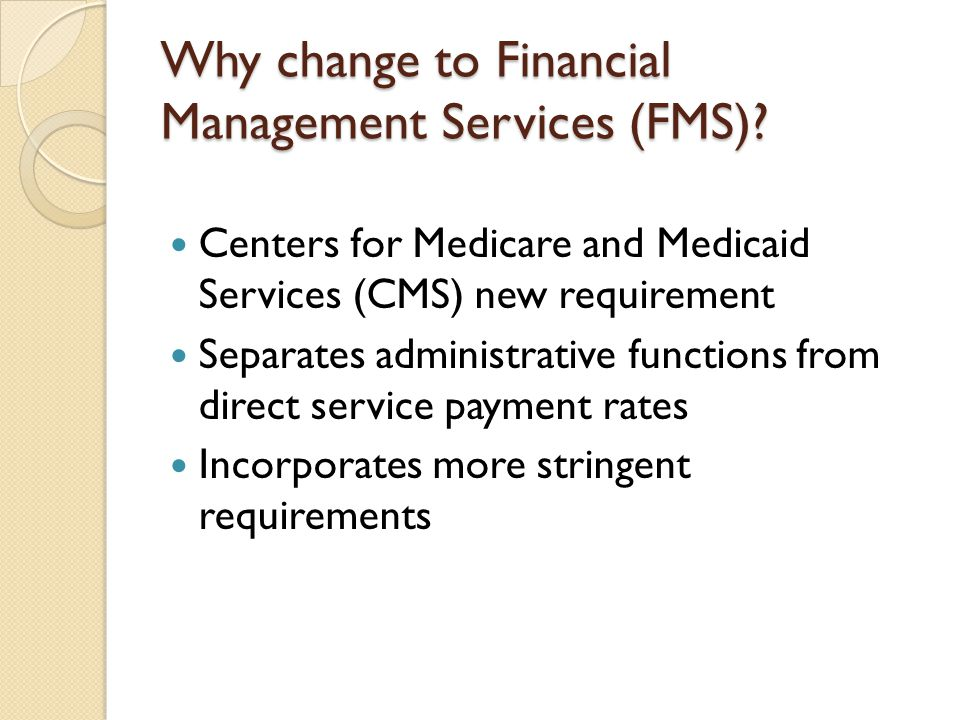 Responsibilities – FMS ◦ An assurance that the individual or individual's representative, and not the FMS provider, determines the terms and conditions of work (when and how the services are provided, such as establishing work schedules, determining the conditions of work, and the tasks to be performed).