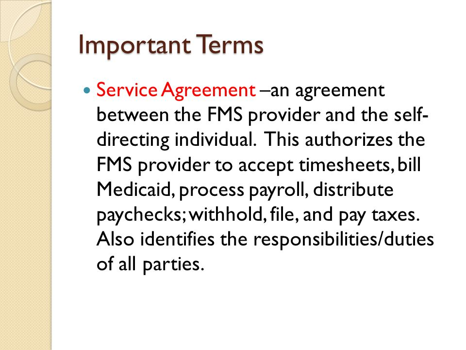 Important Terms SRS/KDOA Provider Agreement - an agreement between the State of Kansas (SRS and/or KDOA) and a provider organization.