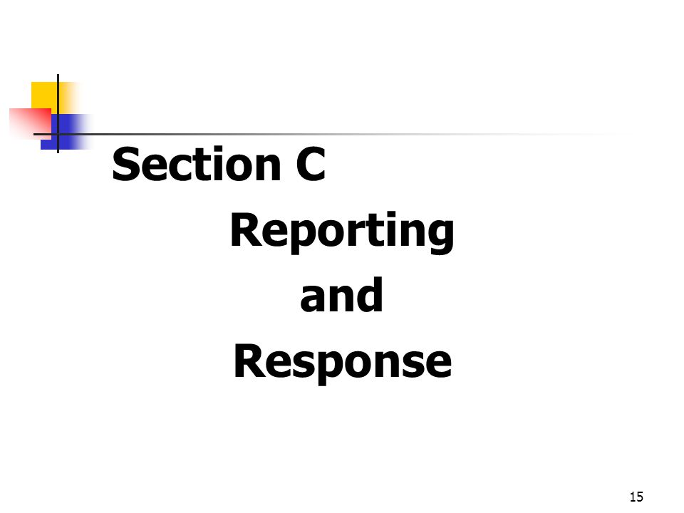 15 Section C Reporting and Response