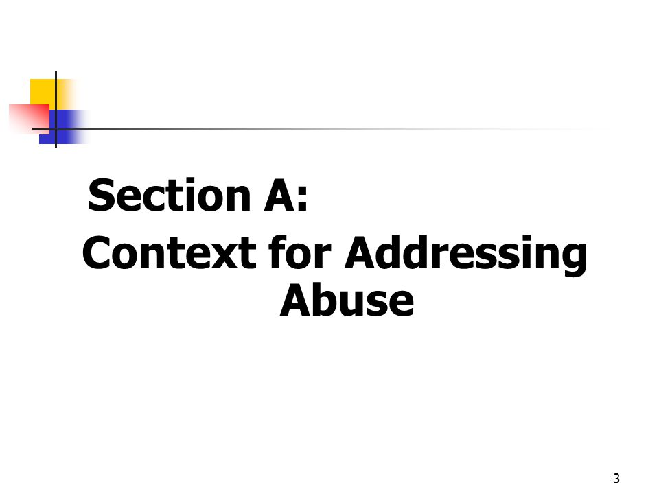 3 Section A: Context for Addressing Abuse
