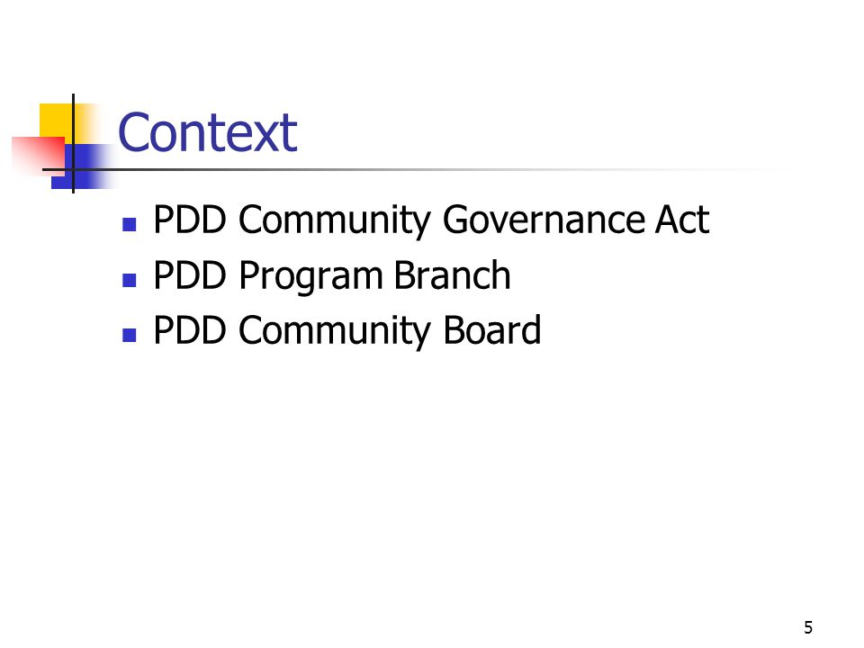 26 Links with PPIC Act Protection for Persons in Care Act PDD has specific settings that fall under the Act Changes to the Act anticipated Fall 2009
