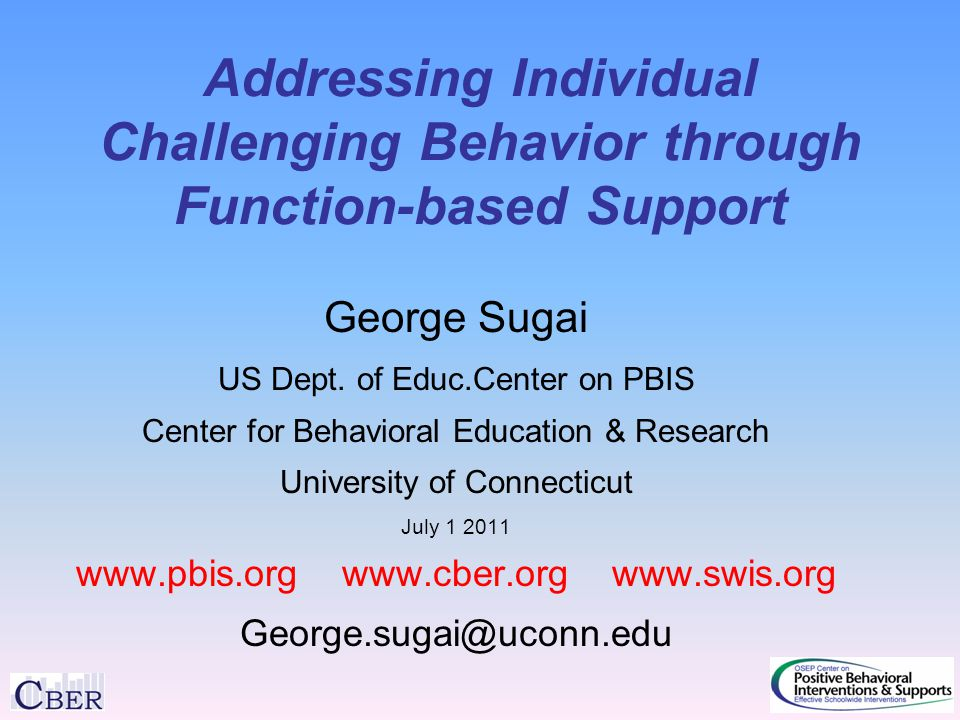 Addressing Individual Challenging Behavior through Function-based Support George Sugai US Dept.