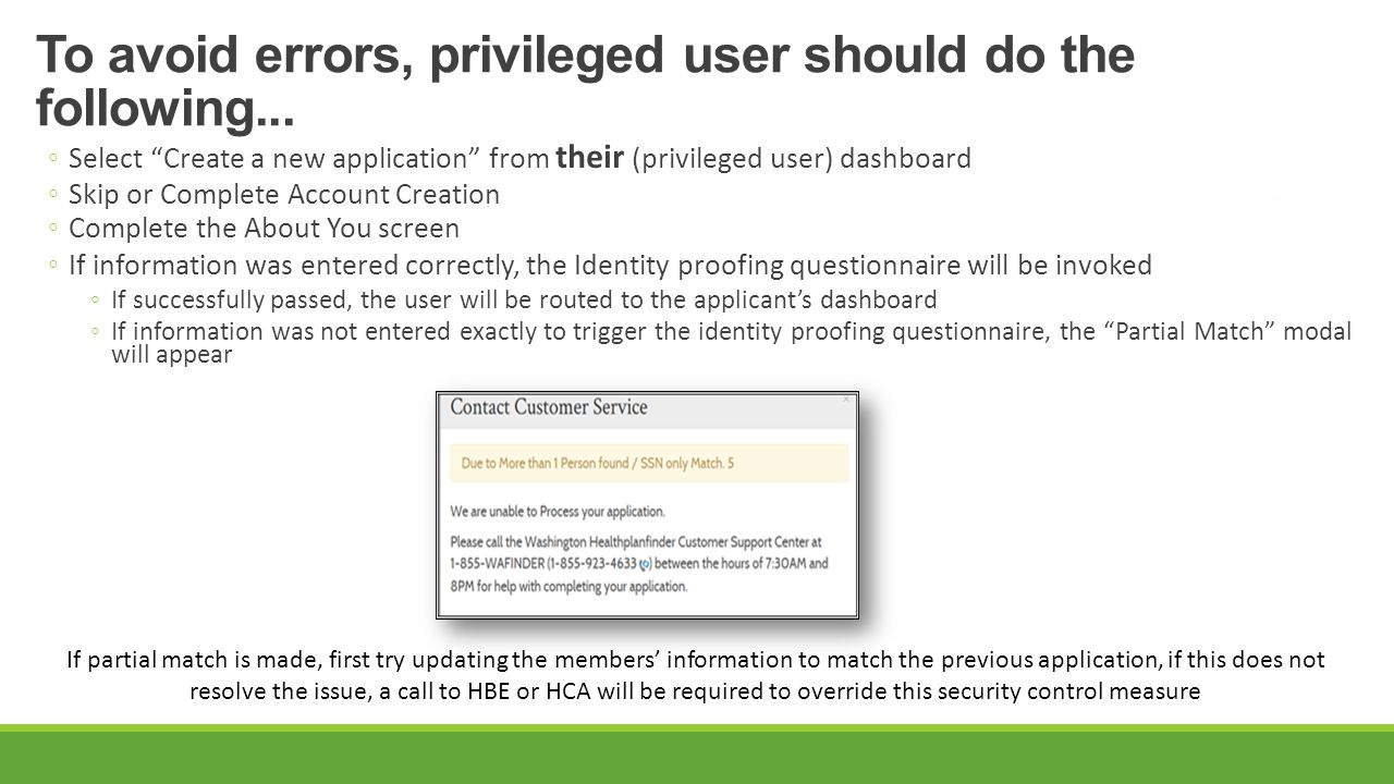 To avoid errors, privileged user should do the following...