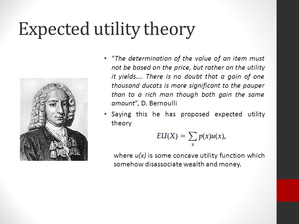 Expected utility theory The determination of the value of an item must not be based on the price, but rather on the utility it yields….