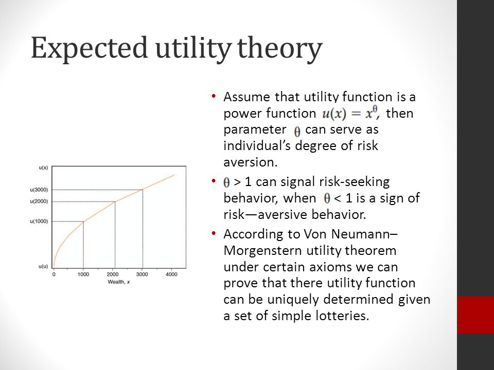 Expected utility theory Assume that utility function is a power function then parameter can serve as individual's degree of risk aversion.