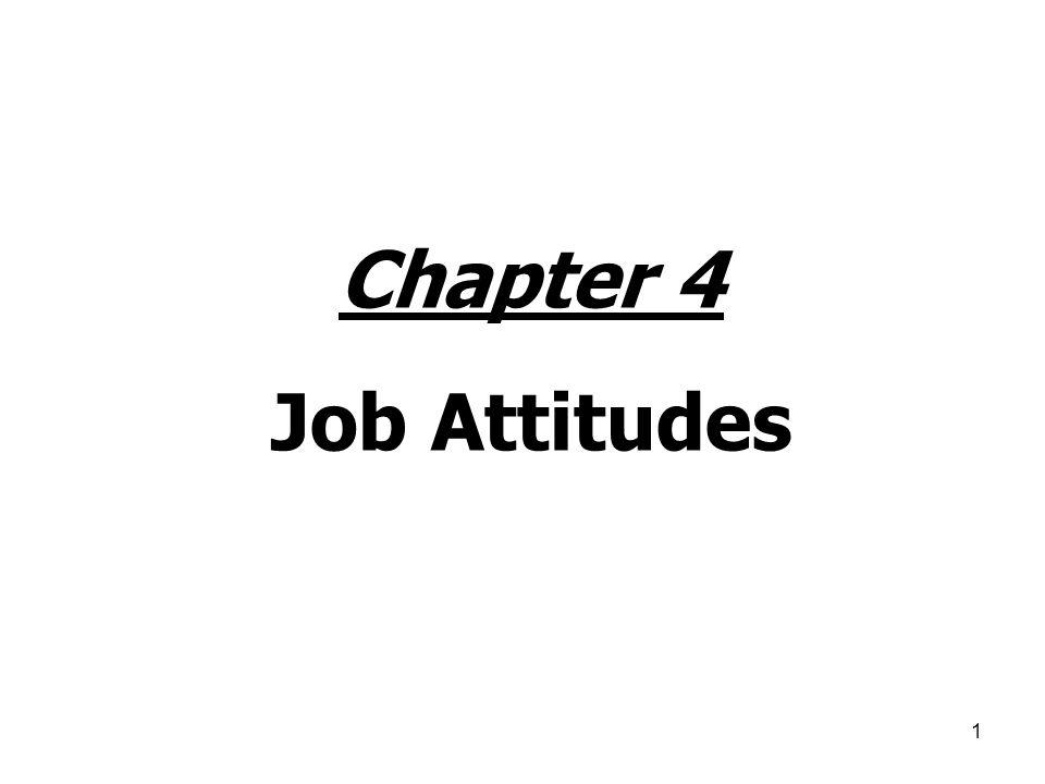 1 Chapter 4 Job Attitudes