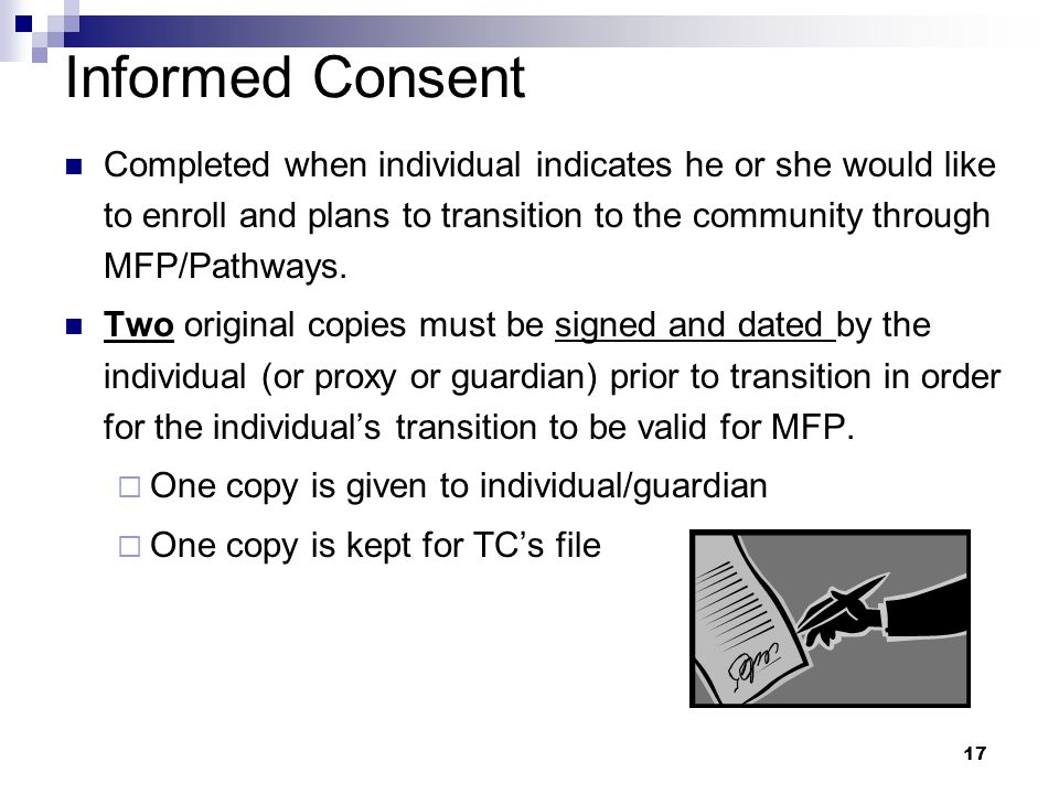 A individual is enrolled if, and only if, the individual (and/or guardian) has agreed to participate in MFP by signing the Informed Consent document.