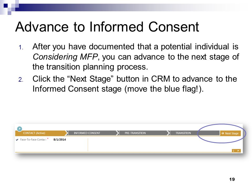 Release of Information At the time of receiving informed consent, determine if the individual has any family/friends/ significant others that they want to be part of the transition planning process.