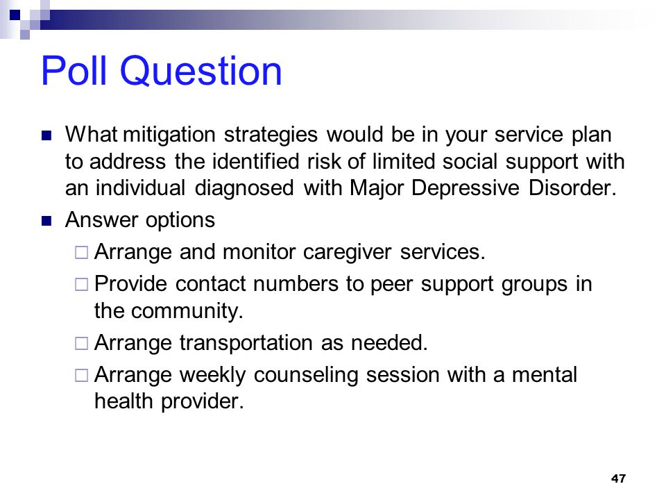 Poll Question What mitigation strategies would be in your service plan to address the identified risk of limited social support with an individual dia