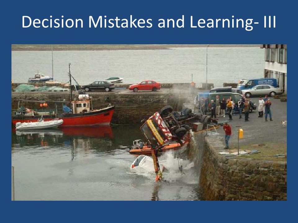 Decision Mistakes and Learning- IV
