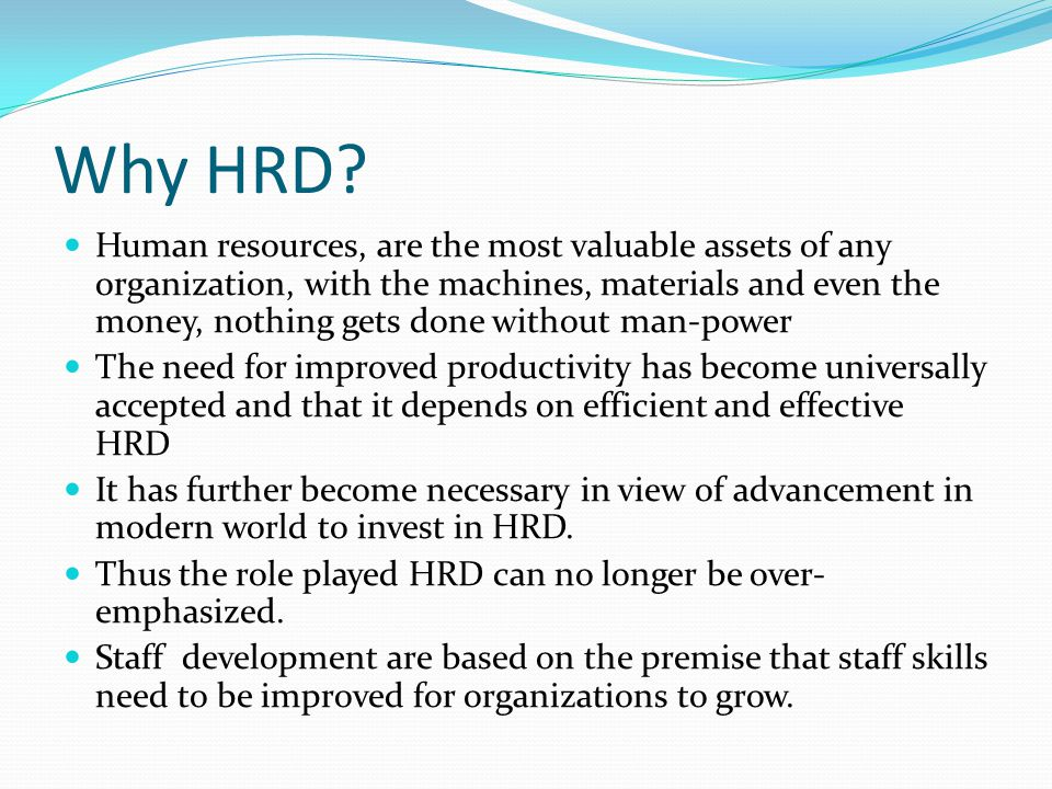 Supervisor's Role in HRD Implements HRD programs and procedures On-the-job training (OJT) Coaching/mentoring/counseling Career and employee development A front-line participant in HRD 13