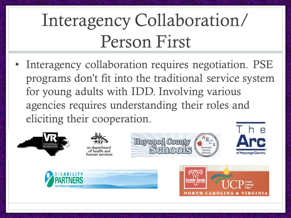 Interagency Collaboration/ Person First Interagency collaboration requires negotiation.