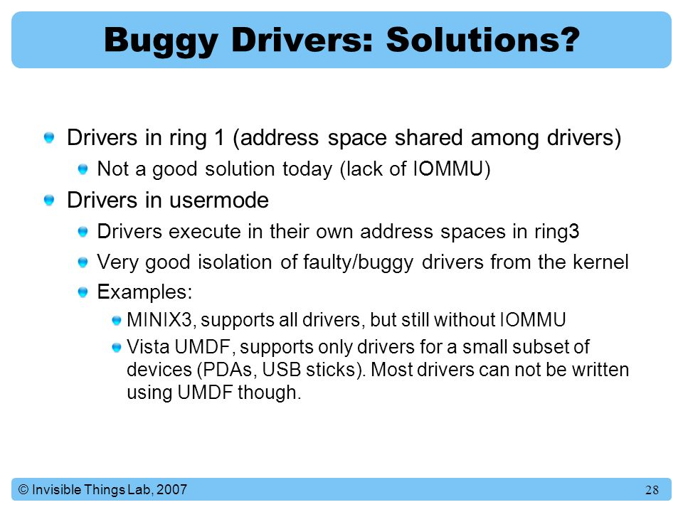 28© Invisible Things Lab, 2007 Buggy Drivers: Solutions.