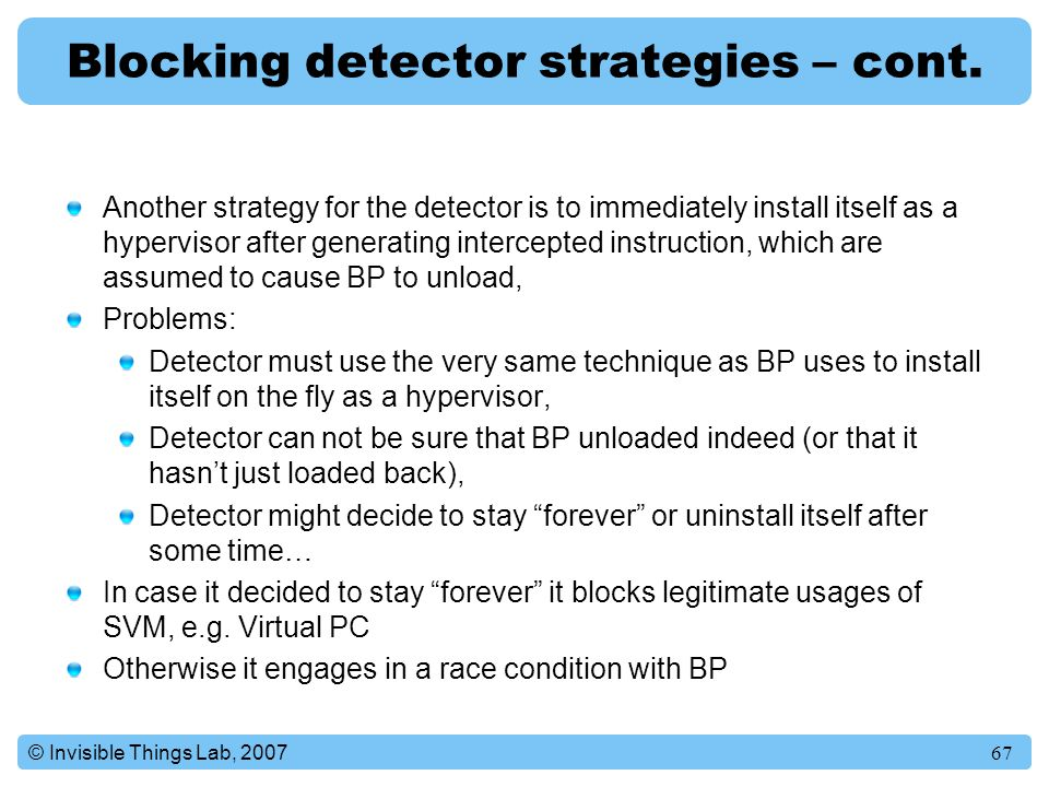 67© Invisible Things Lab, 2007 Blocking detector strategies – cont.