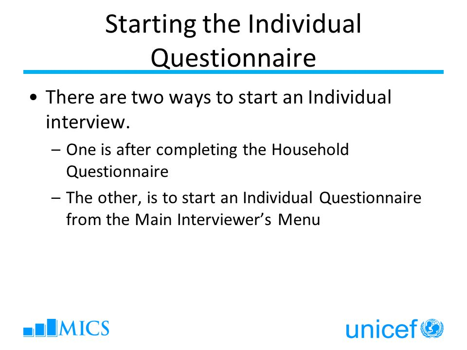 Starting the Individual Questionnaire There are two ways to start an Individual interview.