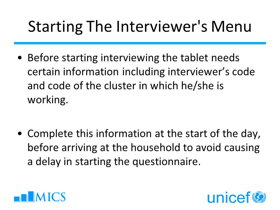 Starting The Interviewer s Menu Before starting interviewing the tablet needs certain information including interviewer's code and code of the cluster in which he/she is working.