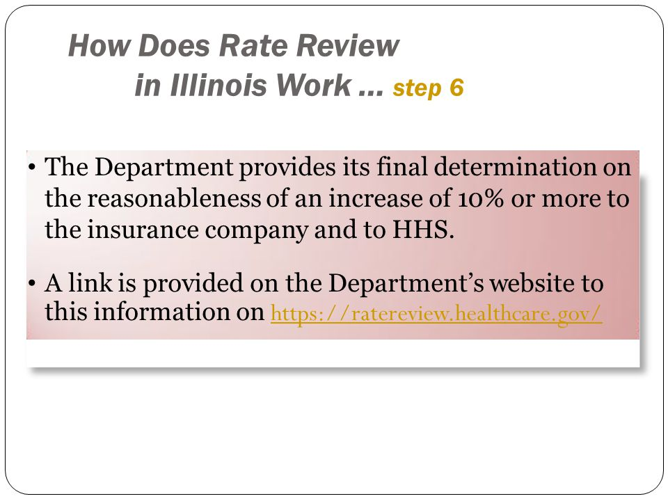The Department provides its final determination on the reasonableness of an increase of 10% or more to the insurance company and to HHS. A link is pro