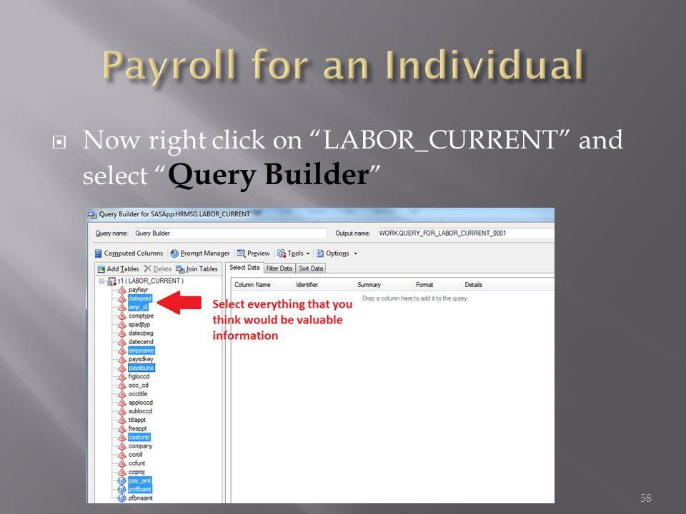  Now right click on LABOR_CURRENT and select Query Builder 58
