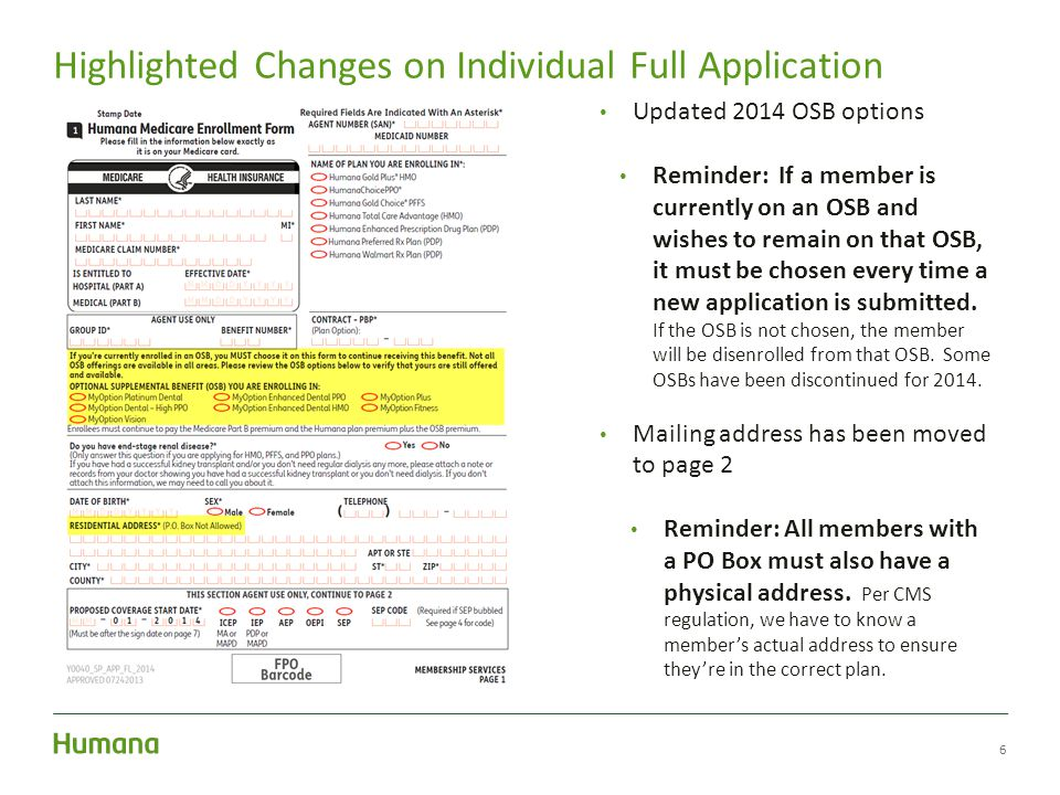 6 Highlighted Changes on Individual Full Application Updated 2014 OSB options Reminder: If a member is currently on an OSB and wishes to remain on that OSB, it must be chosen every time a new application is submitted.