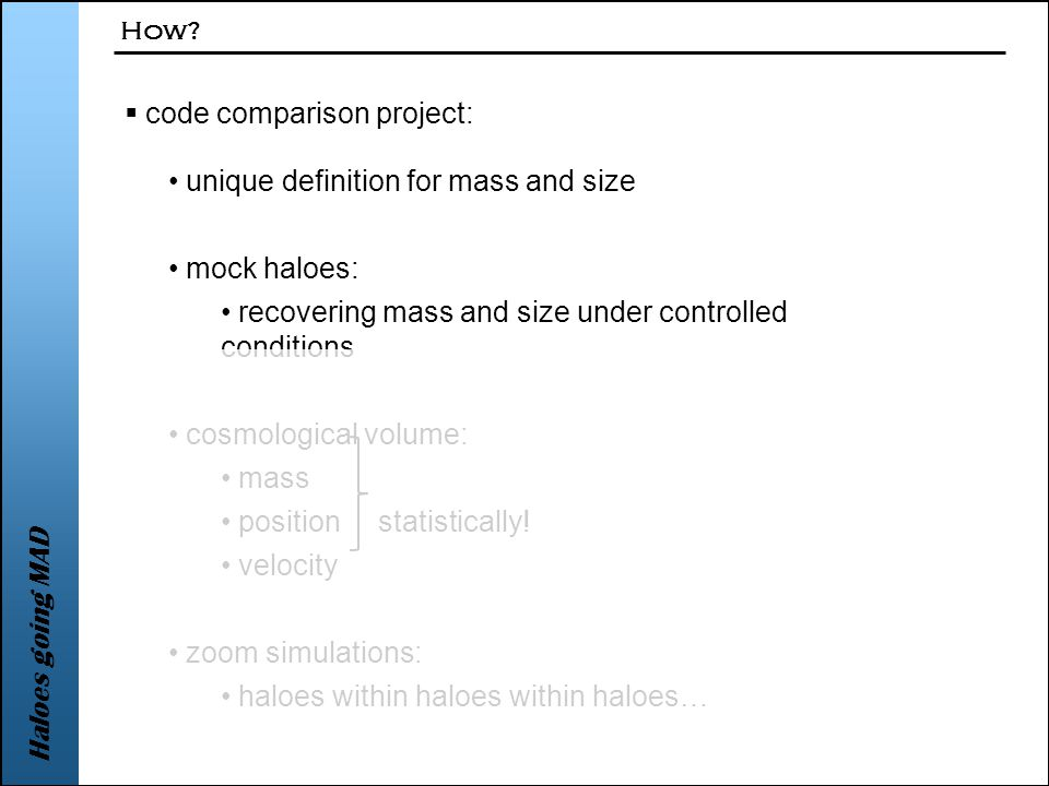 Haloes going MAD  code comparison project: How.